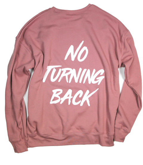 NO TURNING BACK MAUVE CREWNECK SWEATSHIRT