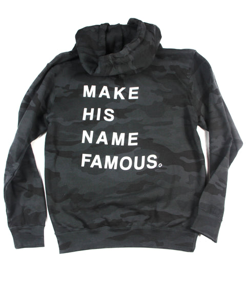 MAKE HIS NAME FAMOUS DARK CAMO HOODIE