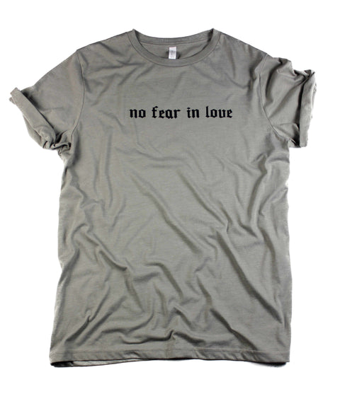 NO FEAR IN LOVE CONCRETE ROLLED TEE