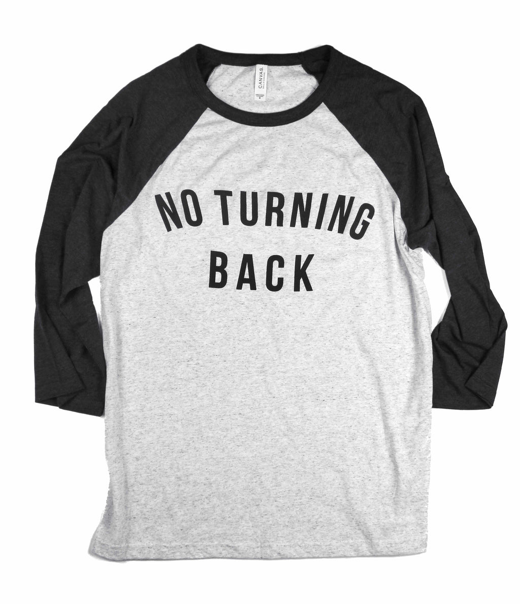 NO TURNING BACK RAGLAN BASEBALL T-SHIRT