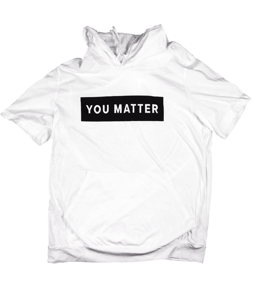 YOU MATTER WHITE JERSEY SHORT SLEEVE HOODIE