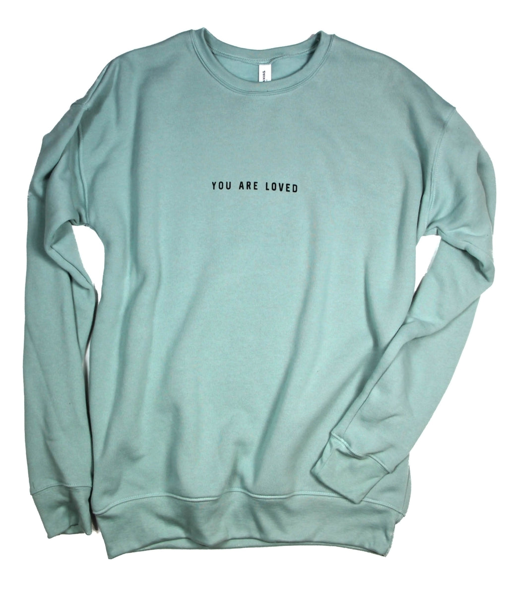 YOU ARE LOVED DUSTY BLUE CREWNECK SWEATSHIRT