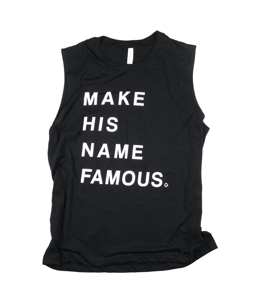 MAKE HIS NAME FAMOUS MUSCLE TANK