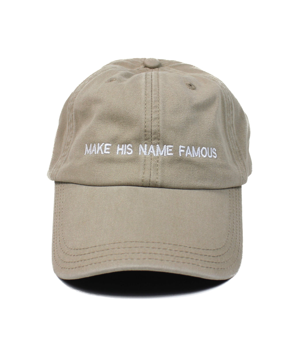 MAKE HIS NAME FAMOUS TAN DAD CAP