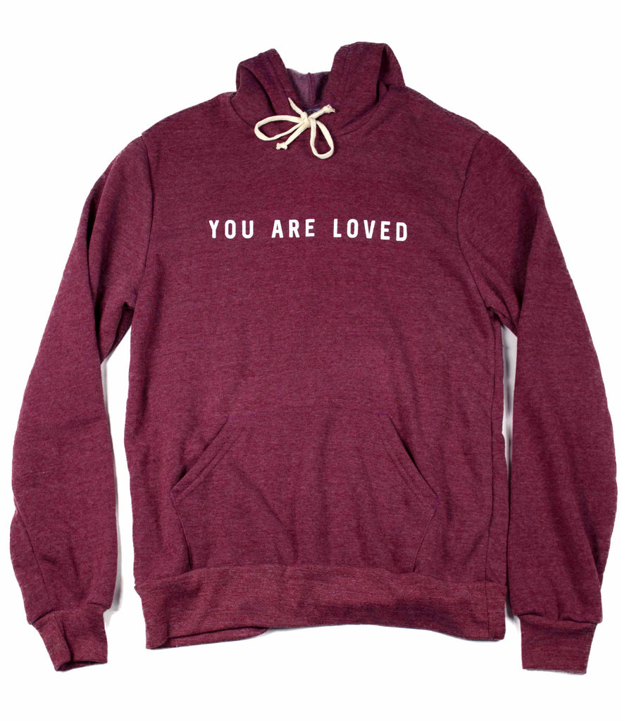 YOU ARE LOVED MAROON PULLOVER HOODIE