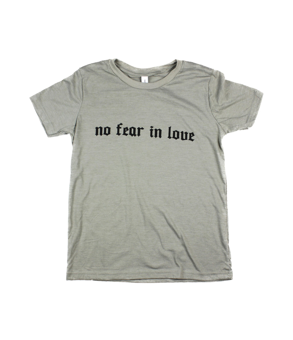 NO FEAR IN LOVE HEATHER STONE YOUTH TEE