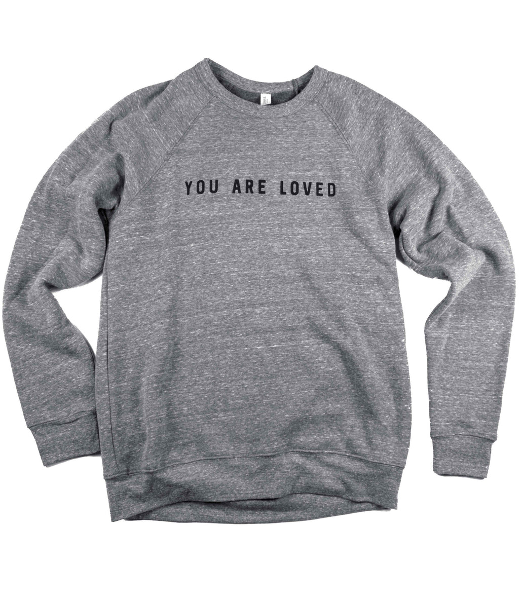 YOU ARE LOVED GREY CREWNECK SWEATSHIRT