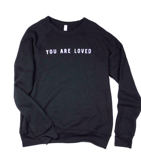 YOU ARE LOVED BLACK CREWNECK SWEATSHIRT