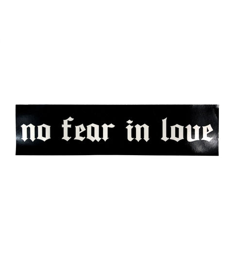 NO FEAR IN LOVE STICKER