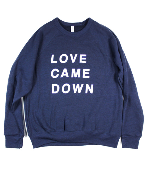 LOVE CAME DOWN NAVY CREWNECK SWEATSHIRT