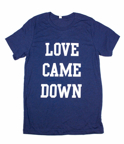 LOVE CAME DOWN NAVY T-SHIRT