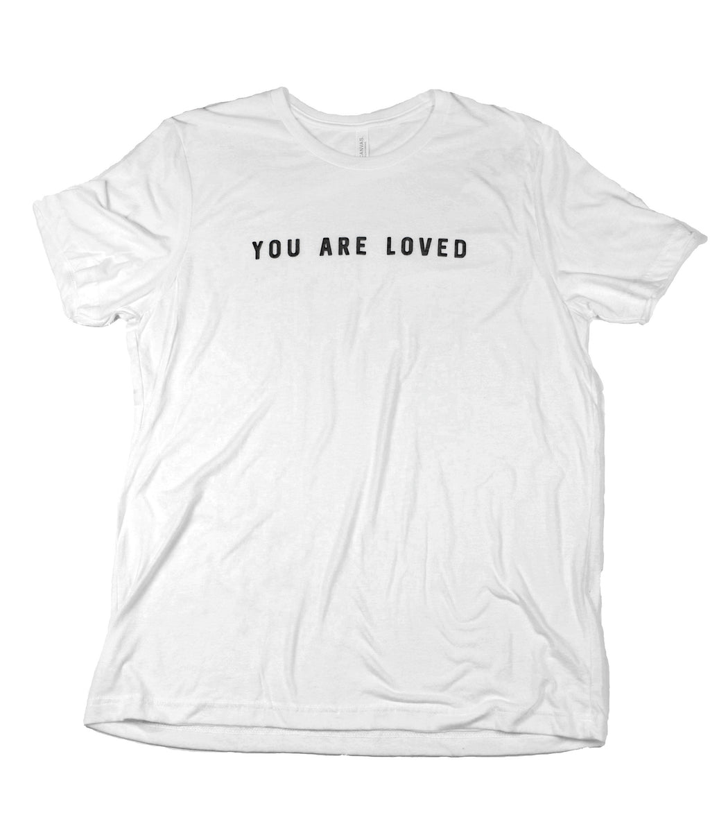 YOU ARE LOVED WHITE T-SHIRT