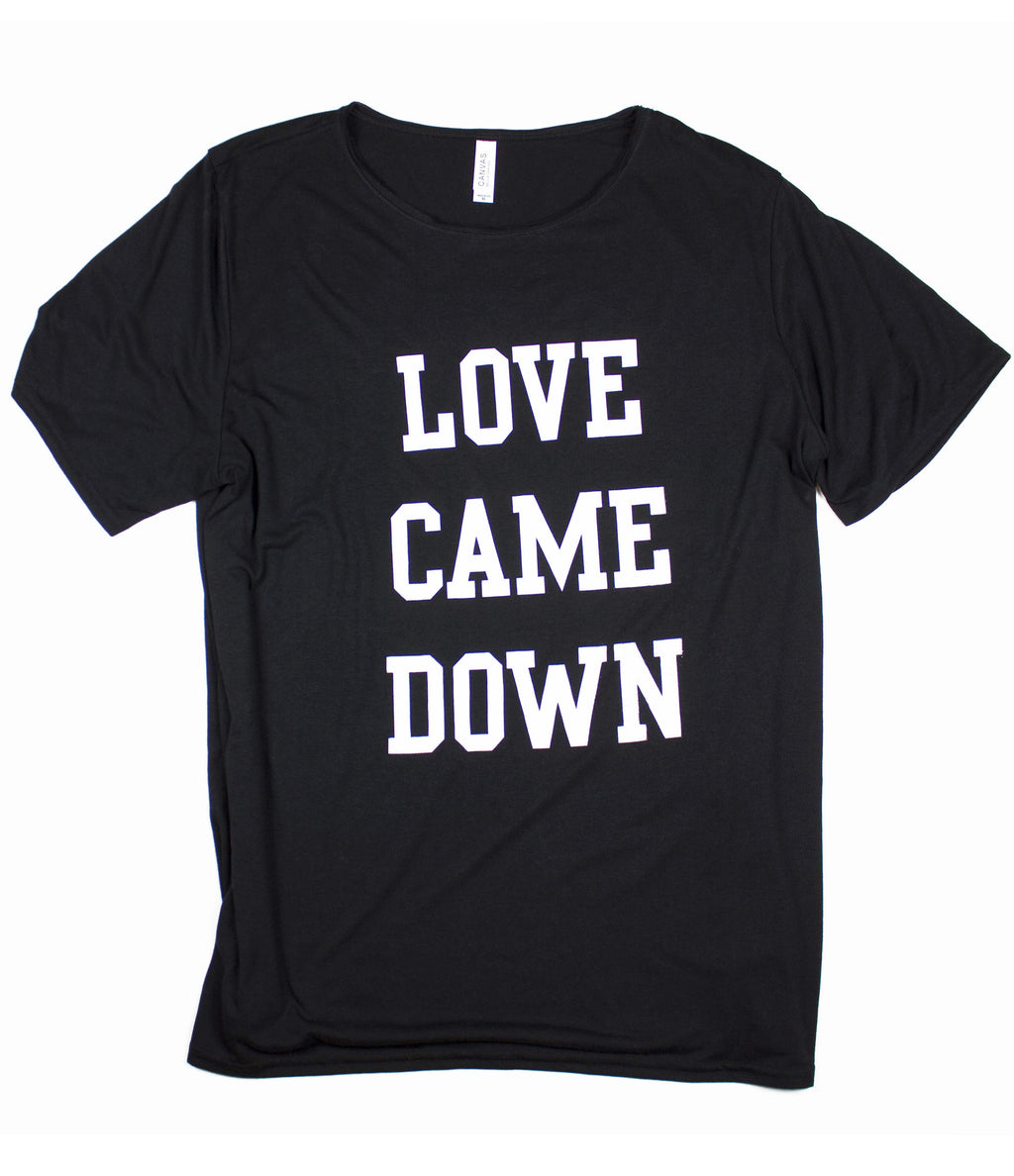 LOVE CAME DOWN RAW NECK T-SHIRT