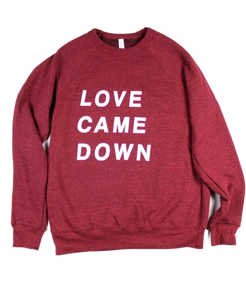 LOVE CAME DOWN CARDINAL RED CREWNECK SWEATSHIRT