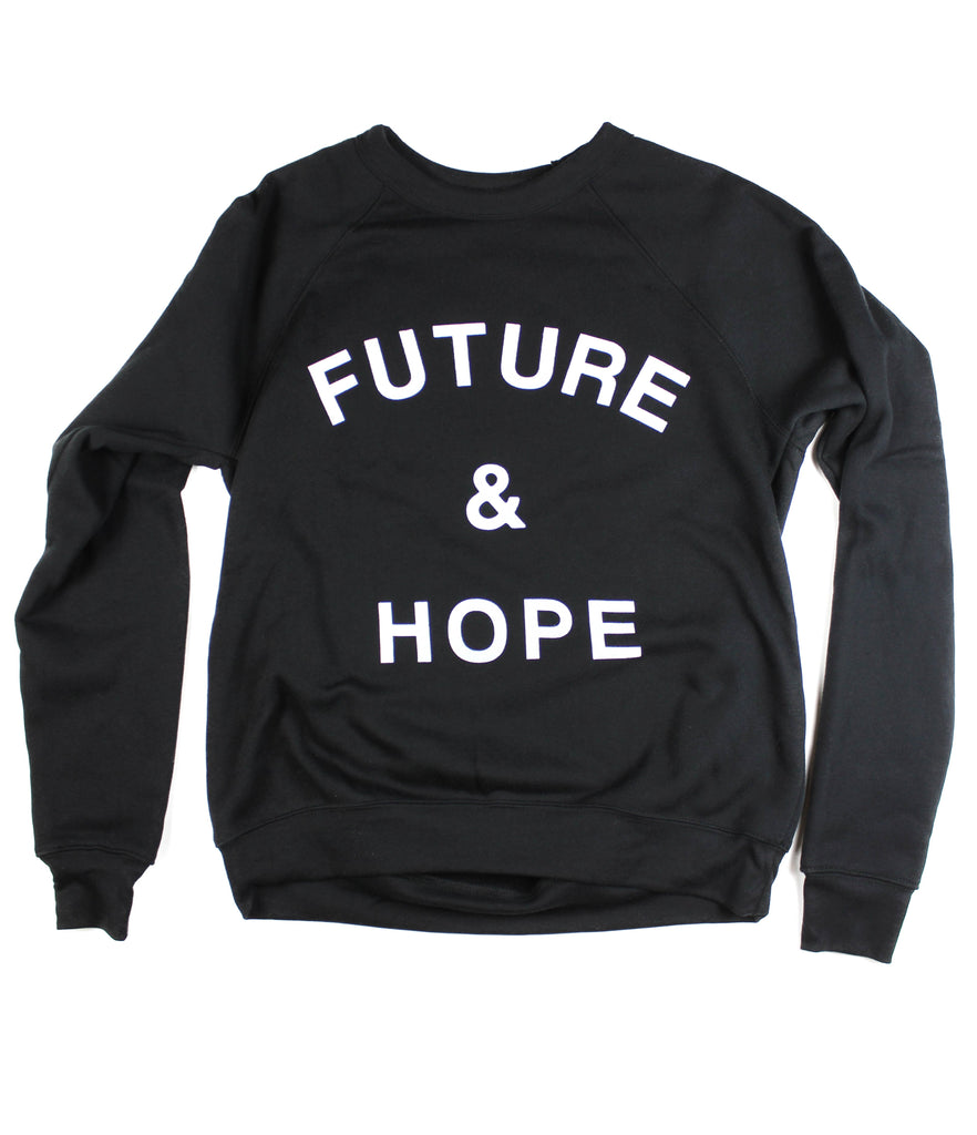 FUTURE & HOPE BLACK CREWNECK SWEATSHIRT