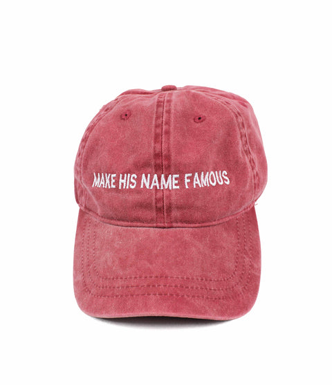 MAKE HIS NAME FAMOUS DUSTY RED DAD CAP