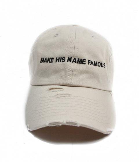 MAKE HIS NAME FAMOUS TAN CAP