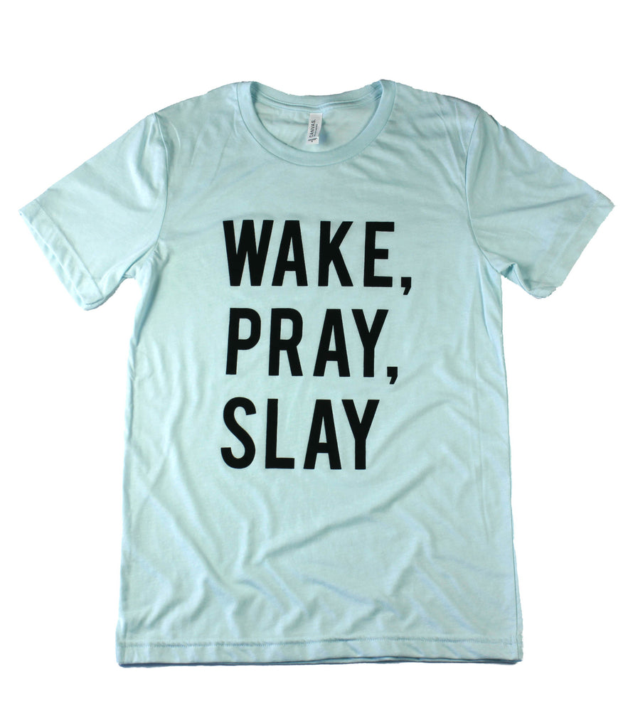 WAKE, PRAY, SLAY ICE BLUE T-SHIRT