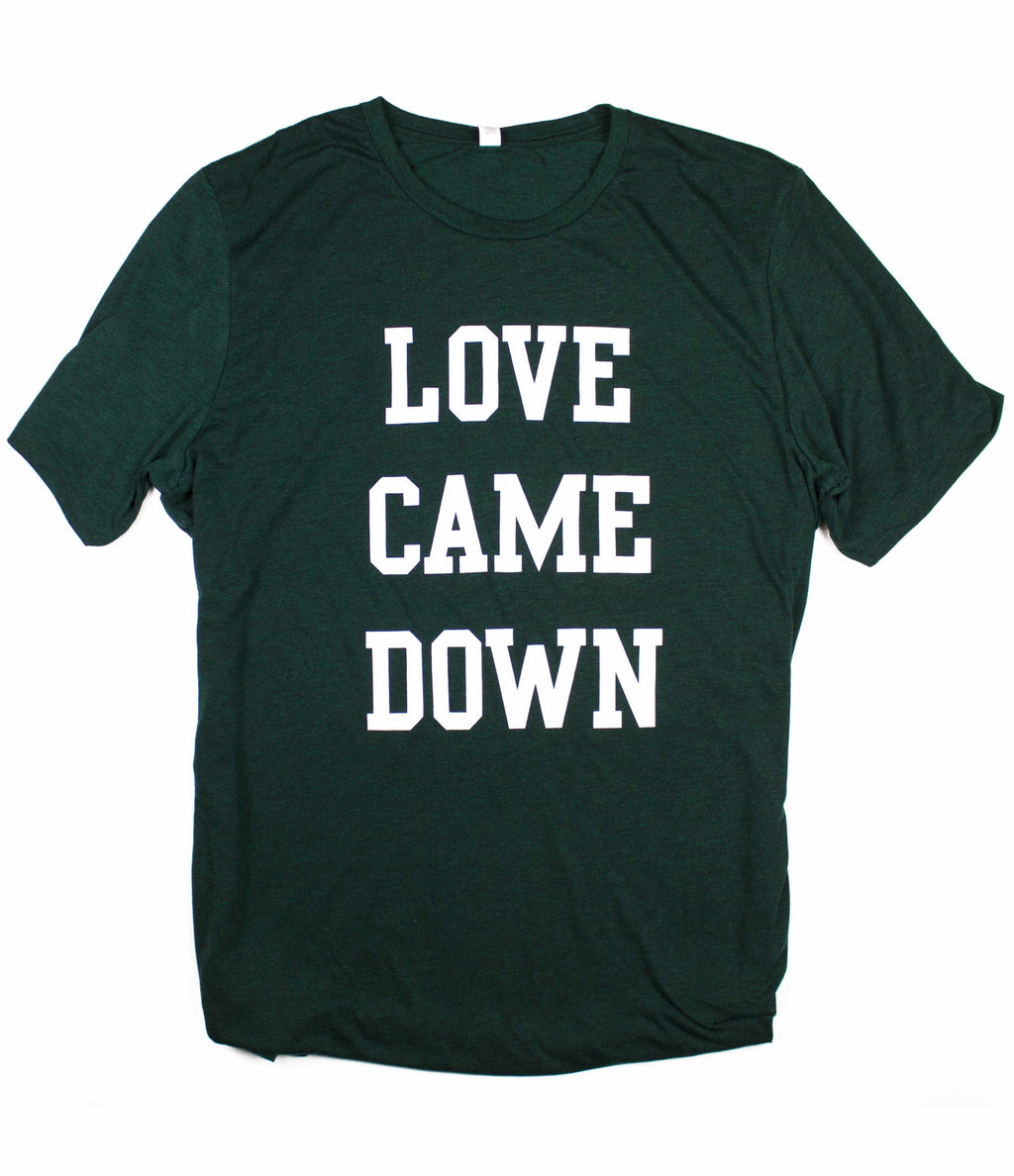 LOVE CAME DOWN FOREST T-SHIRT