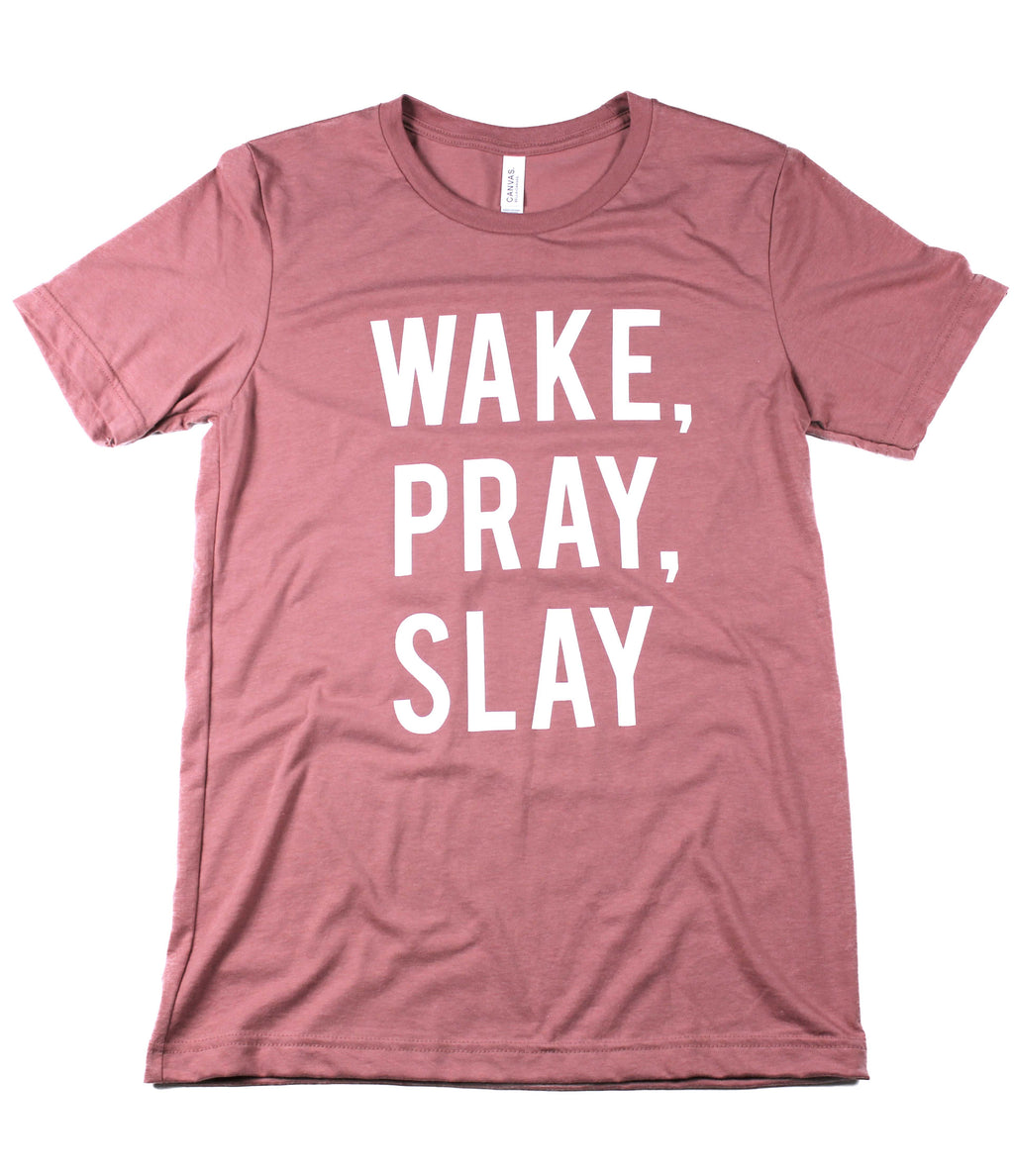 WAKE PRAY SLAY MAUVE T-SHIRT