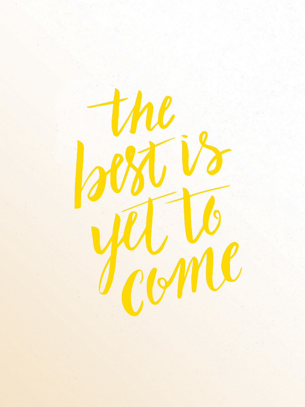 The Best Is Yet To Come Poster Glorify Apparel