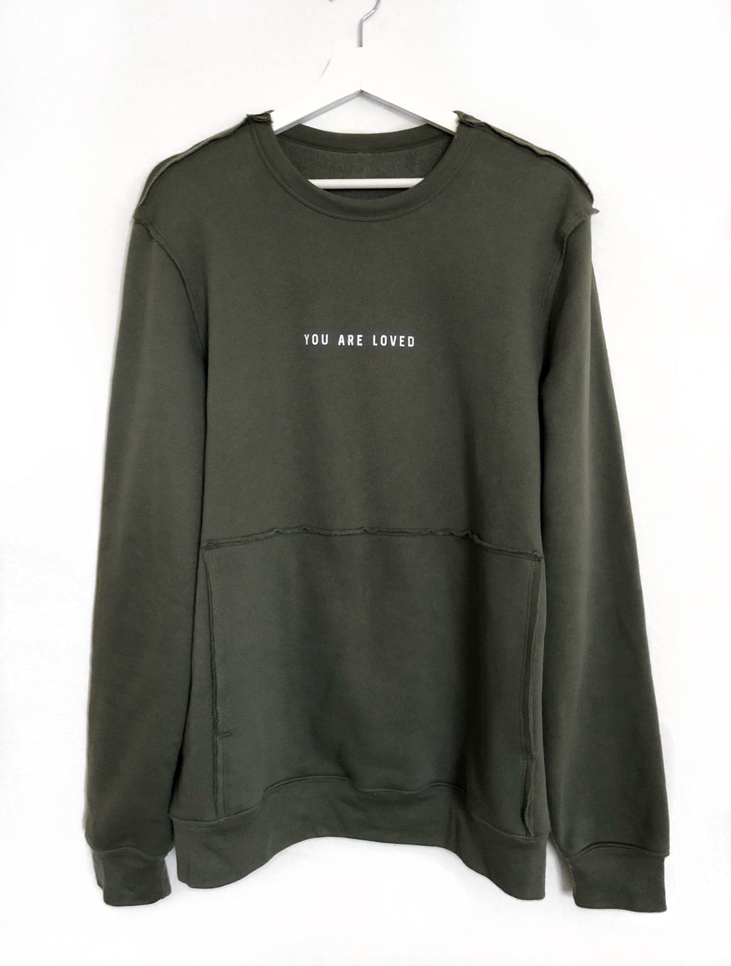 YOU ARE LOVED MILITARY GREEN RAW SEAM CREW PULLOVER