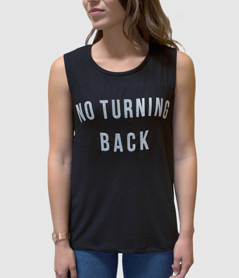 NO TURNING BACK WOMEN'S MUSCLE TANK