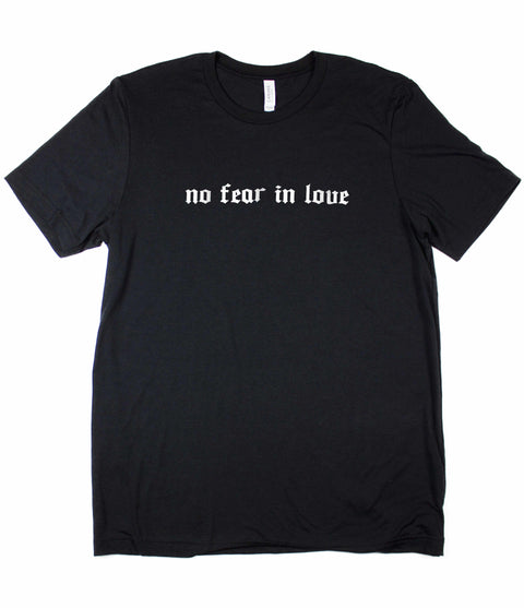 NO FEAR IN LOVE BLACK T-SHIRT