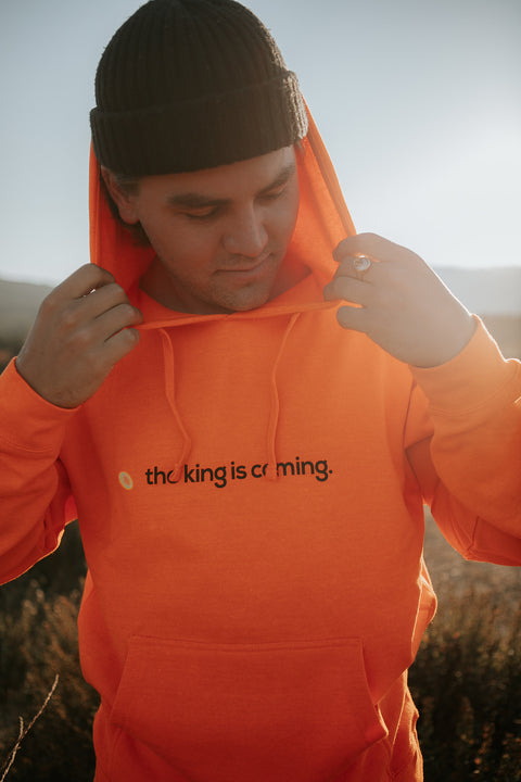 THE KING IS COMING ORANGE HOODIE