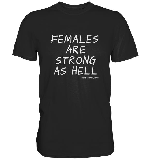 Females are strong as hell - Classic Shirt