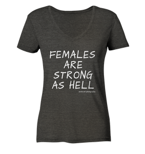 Females are strong as hell - Ladies Organic V-Neck Shirt