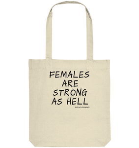 Females are strong as hell - Organic Tote-Bag