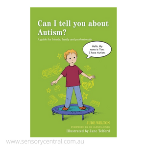 Can I tell you about Autism? A guide for friends, family and professionals.