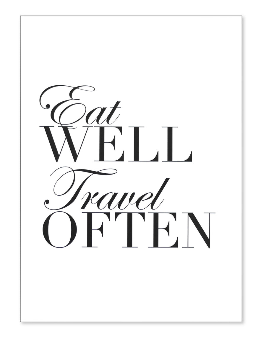 Eat well and travel often print
