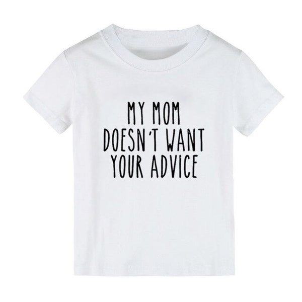 """My Mom Doesn't Want Your Advice"" Message Tee for Toddler and Preschooler Boys or Girls"