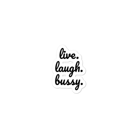 Live. Laugh. Bussy. Sticker