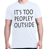 Shop4Ever Men's It's Too Peopley Outside Graphic T-shirt