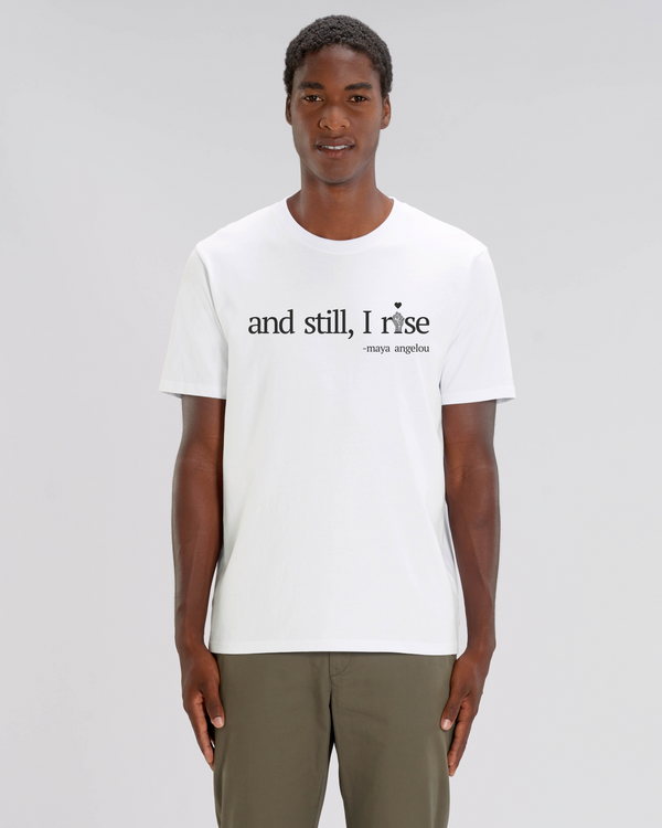 AND STILL I RISE MENS WHITE UNISEX T-SHIRT
