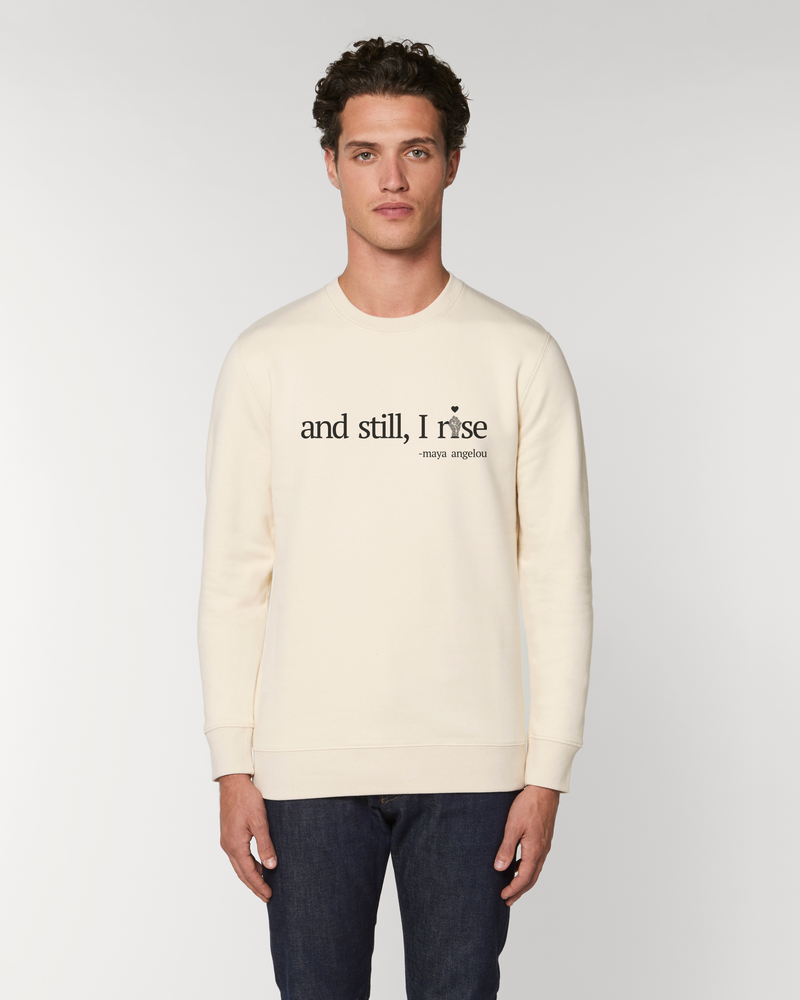 'AND STILL I RISE' NATURAL UNISEX SWEATSHIRT