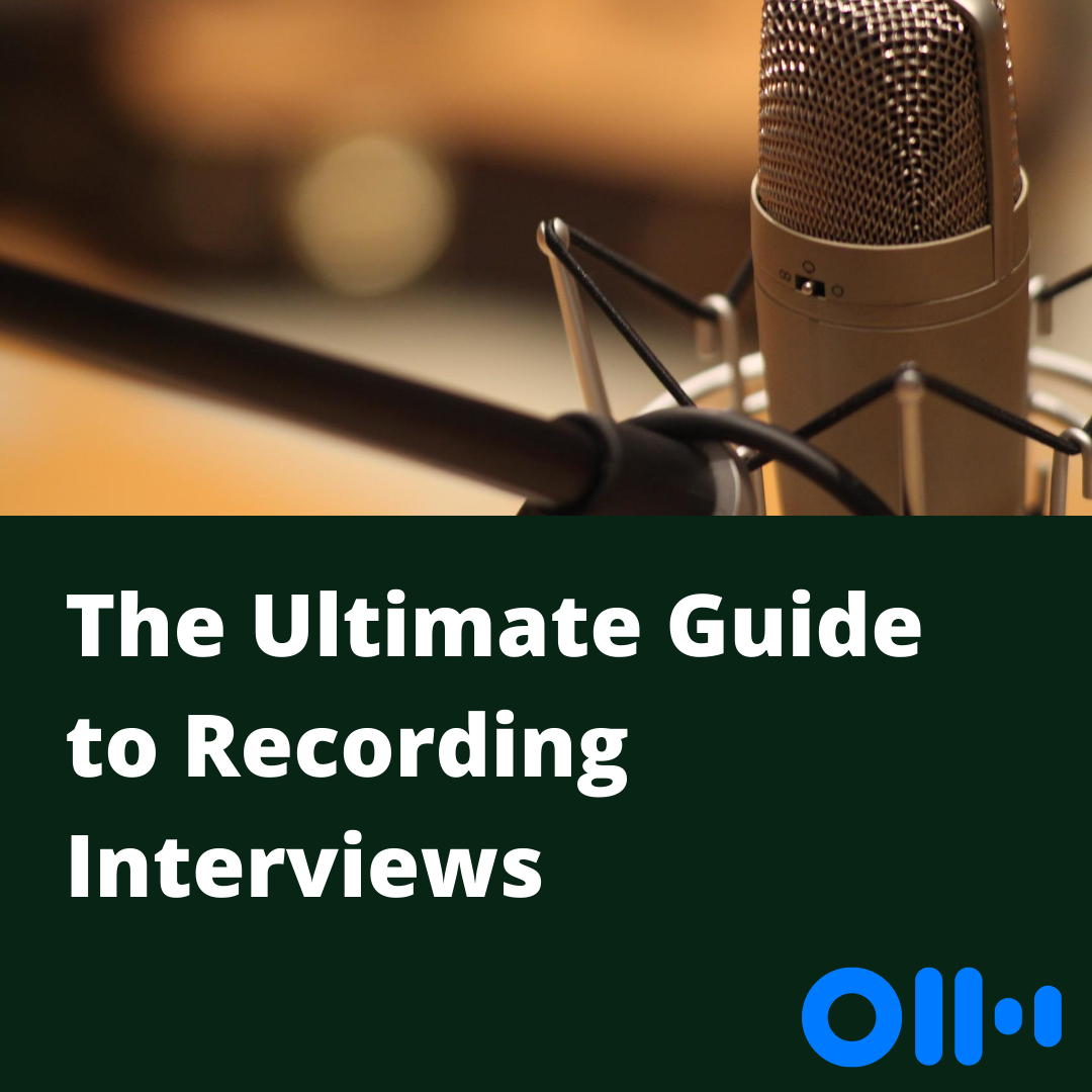 the Ultimate Guide to Recording Interviews