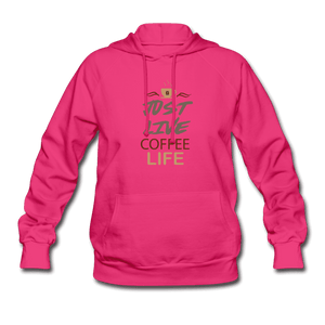 Women's Hoodie = Just Live Coffee Life - fuchsia