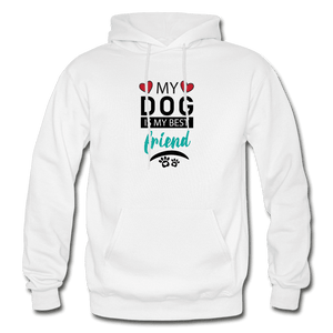 Gildan Heavy Blend Adult Hoodie = My Dog Is My Best Friend - white