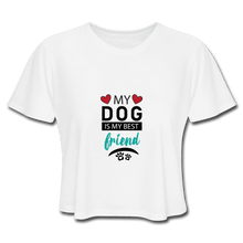 Women's Cropped T-Shirt = My Dog Is My Best Friend - white