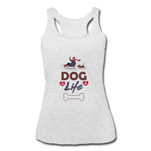 Women's Tri-Blend Racerback Tank = Dog Life - heather white