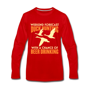 Men's Premium Long Sleeve T-Shirt = Duck Hunting-Beer Drinking - red