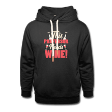 Unisex Shawl Collar Hoodie = This Professor Needs Wine - black