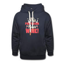 Unisex Shawl Collar Hoodie = This Professor Needs Wine - navy