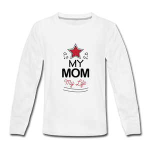 Kids' Premium Long Sleeve T-Shirt = My Mom My Life - white