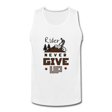 Men's Premium Tank = Rider Never Give Up - white