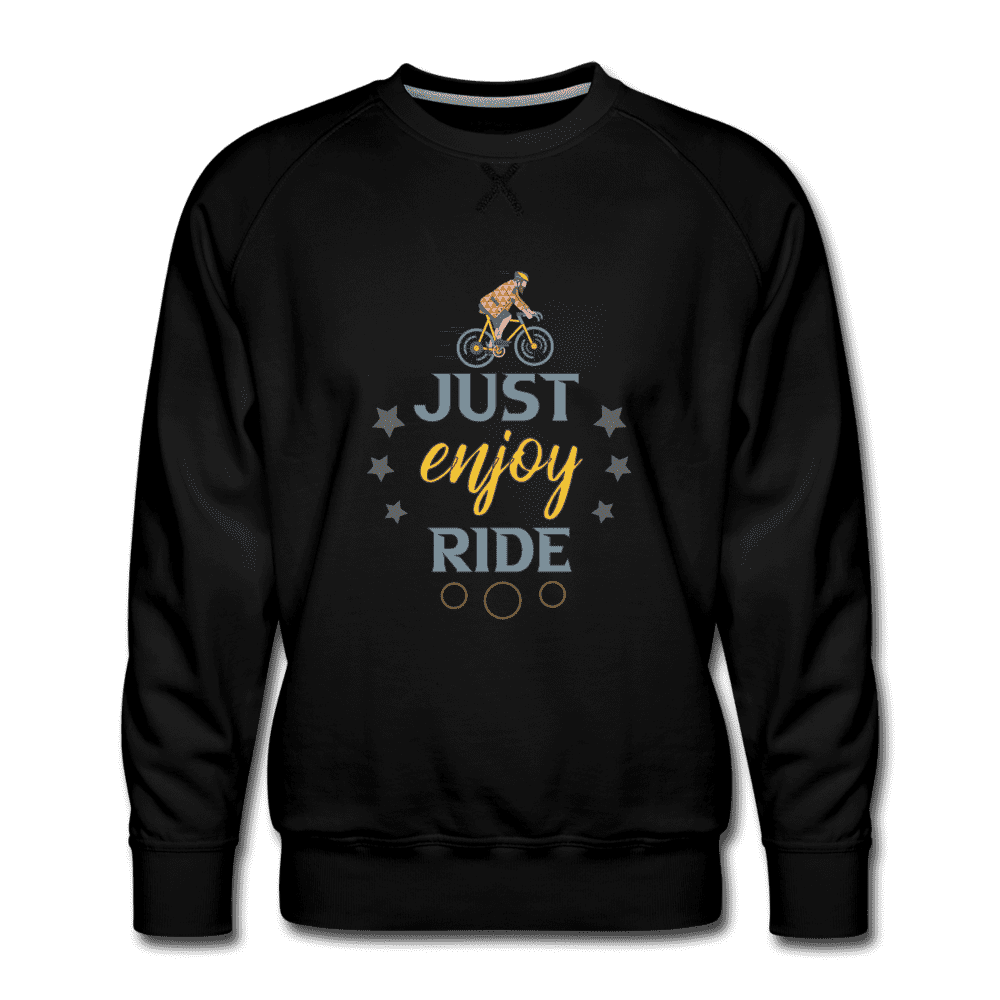 Men's Premium Sweatshirt = Just Enjoy Ride - black
